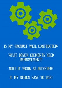 Is my product well-contructed-What design elements need improvement-Does it work as intended-Is my design easy to use-